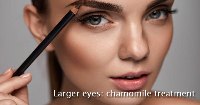 Larger eyes chamomile treatment